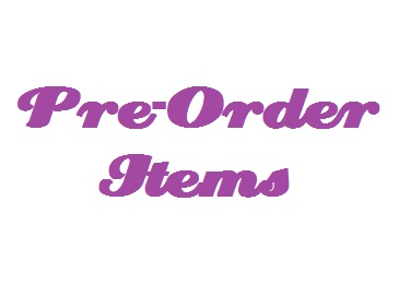 **See all upcoming PRE-ORDER items***