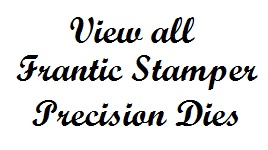 All Frantic Stamper Precision Dies