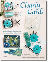 Design Originals - Clearly Cards by Janice Musante, Vicki Chrisman, Michele Charles, Kimberly Moreno, Lisa Hindsley, & Michelle Van Etten