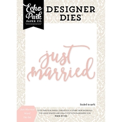 Echo Park - Designer Dies - Wedding Bliss Just Married Word Die