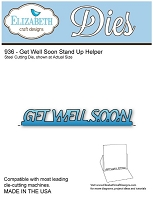 Elizabeth Craft Desings - Die - Get Well Soon Stand Up Helper