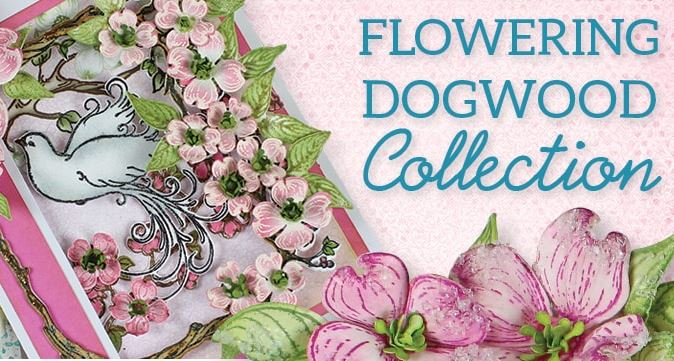 Heartfelt Creations -Flowering Dogwood Collection