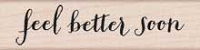 Hero Arts - Wood Mounted Rubber Stamp - Feel Better Soon Script