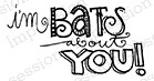 Impression Obsession - Cling Mounted Rubber Stamp - By Lindsay Ostrom - Bats About You