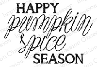 Impression Obsession - Cling Mounted Rubber Stamp - By Kalani Allread - Pumpkin Spice Season