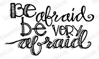 Impression Obsession - Cling Mounted Rubber Stamp - By Lindsay Ostrom - Be Afraid