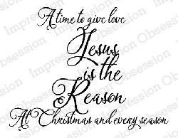 Impression Obsession - Cling Mounted Rubber Stamp - By Alesa Baker - Jesus is the Reason