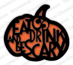 Impression Obsession - Die - Eat Drink Pumpkin