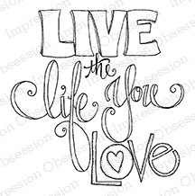 Impression Obsession - Cling Mounted Rubber Stamp - By Lindsay Ostrom - Live the Life You Love