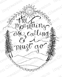 Impression Obsession - Cling Mounted Rubber Stamp - By Lindsay Ostrom - Mountains are Calling