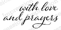 Impression Obsession - Cling Mounted Rubber Stamp - By Dina Kowal - Love and Prayers