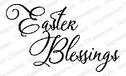 Impression Obsession - Cling Mounted Rubber Stamp - By Alesa Baker - Easter Blessings