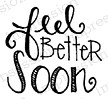 Impression Obsession - Cling Mounted Rubber Stamp - By Lindsay Ostrom - Feel Better Soon