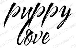 Impression Obsession - Cling Mounted Rubber Stamp - By Alesa Baker - Puppy Love Bold