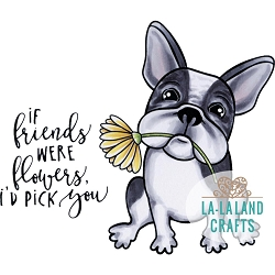 La-La Land Crafts - Rubber Cling Stamp - Flower Frenchie