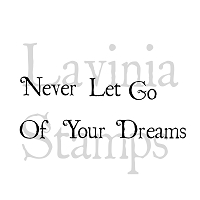 Lavinia Stamps - Clear Stamp - Never Let Go Of Your Dreams