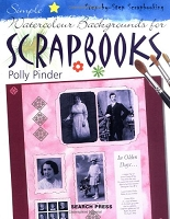 Search Press - Simple Watercolour Backgrounds for Scrapbooks (Step by Step Scrapbooking) by by Polly Pinder