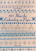 Search Press - 101 Ideas for Embroidery on Paper by Erica Fortgens