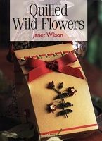Search Press - Quilled Wild Flowers by Janet Wilsom