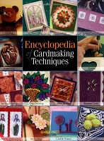 Search Press - Encyclopedia of Cardmaking Techniques by Julie Hickey, Polly Pinder, Carol Wallis, Judy Balchin, Michelle Powell, Candida Woolhouse & Ann Cox