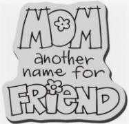 Stampendous Cling Mounted Rubber Stamp - Mom Friend