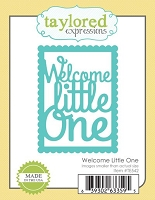 Taylored Expressions - Cutting Die - Welcome Little One