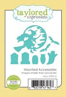 Taylored Expressions - Cutting Die - Haunted Accessories