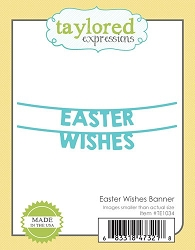 Taylored Expressions - Cutting Die - Easter Wishes Banner
