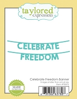Taylored Expressions - Cutting Die - Celebrate Freedom Banner