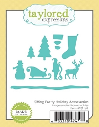 Taylored Expressions - Cutting Die - Sitting Pretty Holiday Accessories