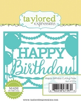 Taylored Expressions - Cutting Die - Happy Birthday Cutting Plate
