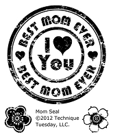 Technique Tuesday - Clear Stamp - Mom Seal
