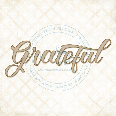Blue Fern Studios - Chipboard - Grateful