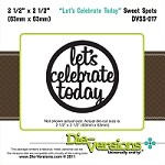 Die-Versions Die - Sweet Spots - Let's Celebrate Today