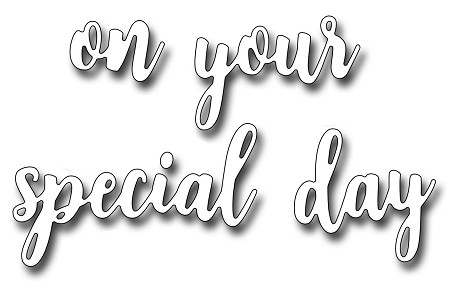 Frantic Stamper Precision Die - On Your Special Day