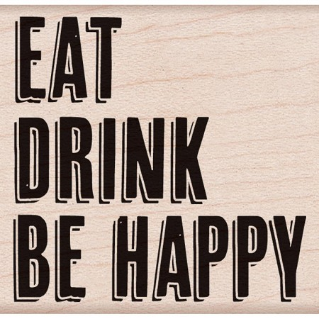 Hero Arts - Wood Mounted Rubber Stamp - Eat Drink Be Happy