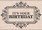 Hero Arts - Wood Mounted Rubber Stamp - It's Your Birthday
