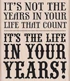 Hero Arts - Wood Mounted Rubber Stamp - Life In Your Years