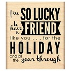 Penny Black  - Wood Mounted Stamp - Holiday Friend