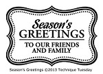 Technique Tuesday - Clear Stamp - Season's Greetings