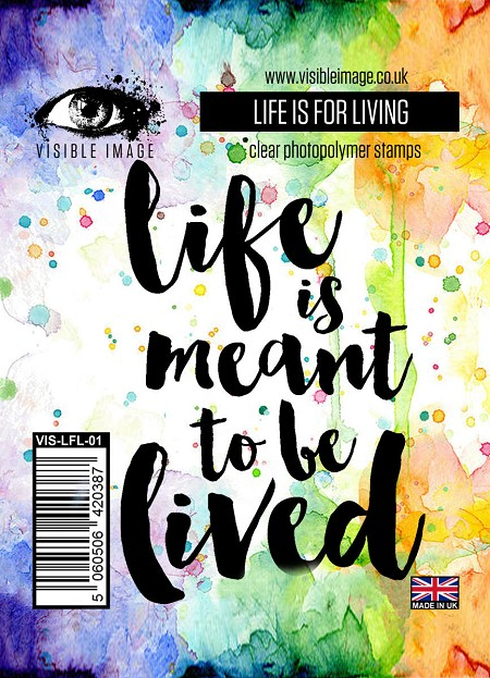Visible Image - Clear Stamp - Life is for Living