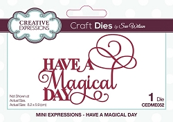 Sue Wilson Designs - Die - Mini Expressions - Have A Magical Day