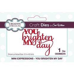 Sue Wilson Designs - Die - Mini Expressions - You Brighten My Day
