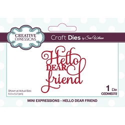 Sue Wilson Designs - Die - Mini Expressions - Hello Dear Friend