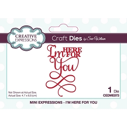 Sue Wilson Designs - Die - Mini Expressions - I'm Here For You