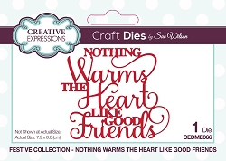 Sue Wilson Designs - Die - Festive Nothing Warms The Heart Like Good Friends Mini Expressions Die