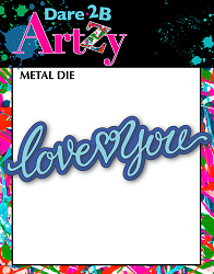 Dare 2B Artzy - Cutting Die - Love You Layers