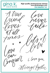 Gina K Designs - Clear Stamp - Love Conquers