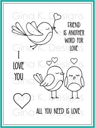Gina K Designs - Clear Stamp - All You Need Is Love
