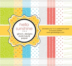 Gina K Designs - 6x6 paper - Hello Sunshine